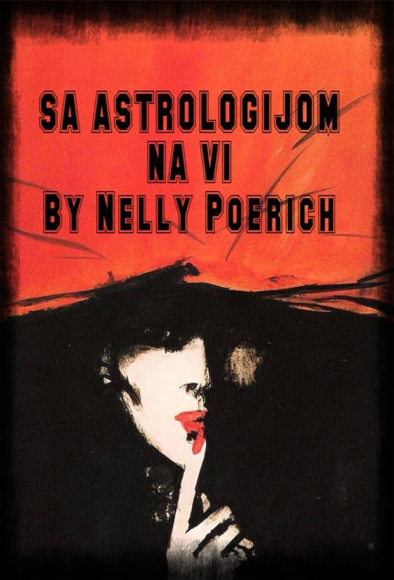 SA ASTROLOGIJOM NA VI by Nelly Poerich