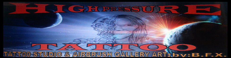 HighPressure Tattoo & Airbrush Gallery Art.B.F.X.