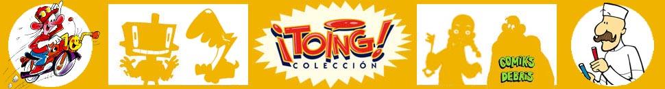 Colección ¡Toing!