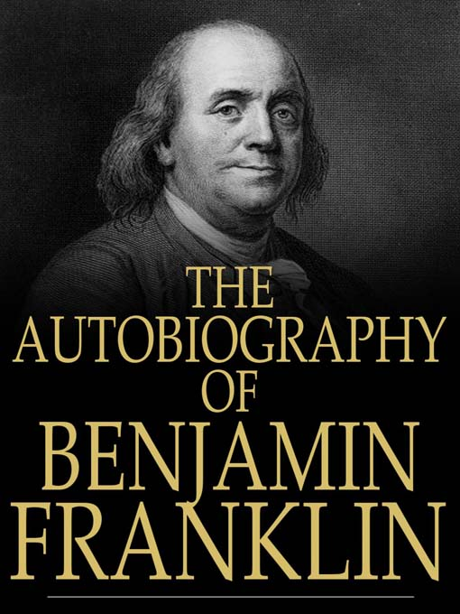 an autobiography of the stories of the life of benjamin franklin Part 2 begins with franklin writing from passy, france, receiving letters from two of his friends, abel james and benjamin vaughan they basically tell franklin that he is awesome, that his life story is awesome, and he should keep writing it.
