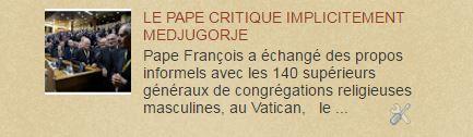 LE PAPE CRITIQUE  MEDJUGORJE.... MAIS ENVOIE UN  ENVOYE PAPAL ...