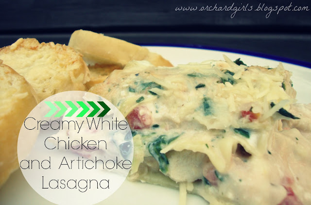 Creamy White Chicken and Artichoke Lasagna - Orchard Girls