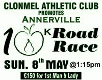 10k in Clonmel on Sun 8th May....Note the earlier start