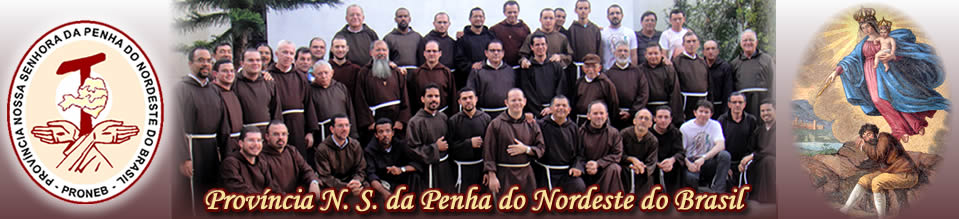 PROVÍNCIA N. SRA. DA PENHA DO NE DO BRASIL Frades Menores Capuchinhos