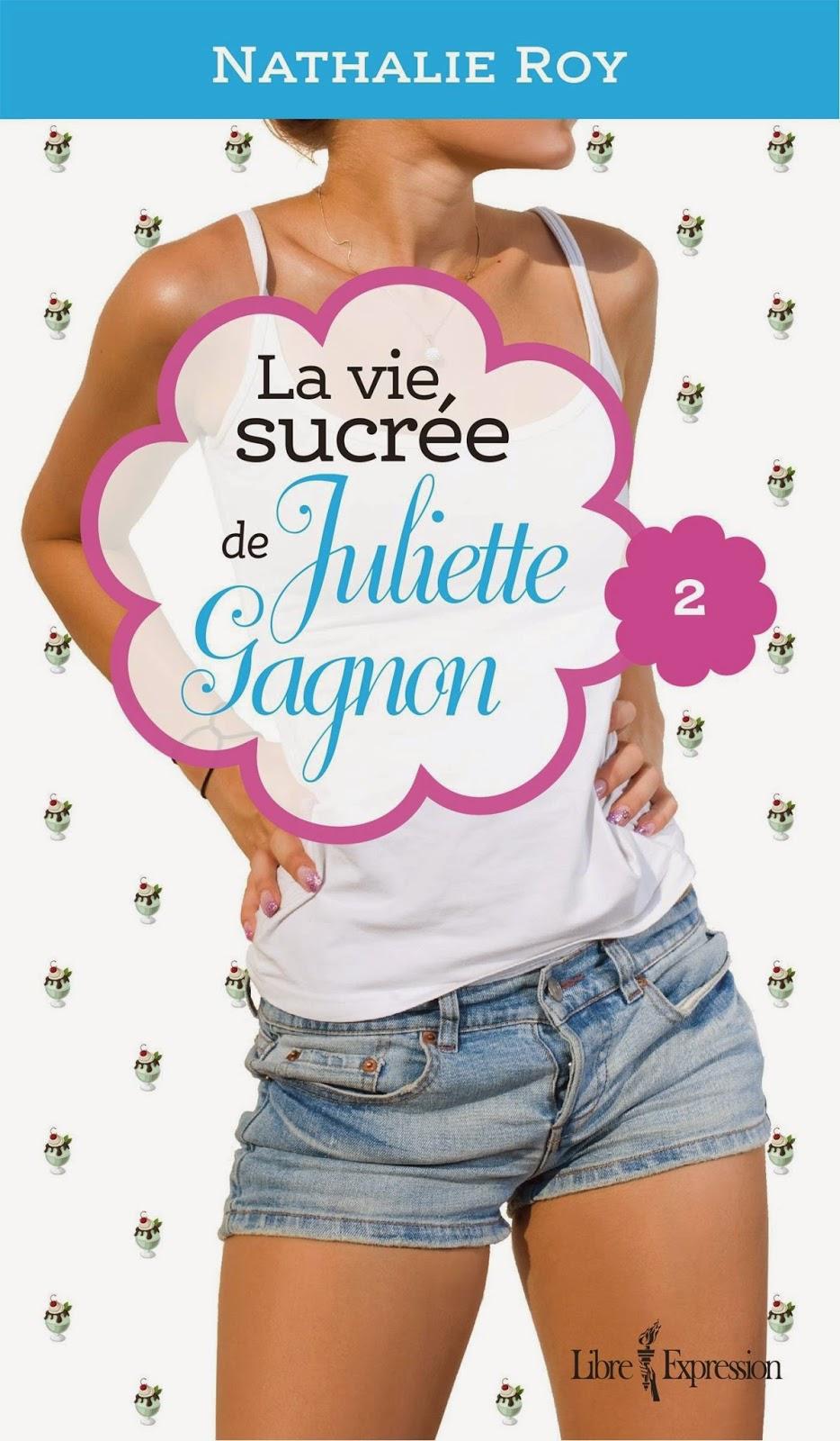http://www.editions-libreexpression.com/vie-sucree-juliette-gagnon-tome-2/nathalie-roy/livre/9782764809907