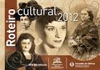 Roteiro cultural 2012
