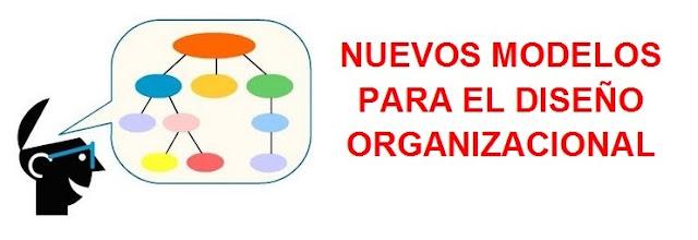 Nuevos Modelos para el Diseño Organizacional