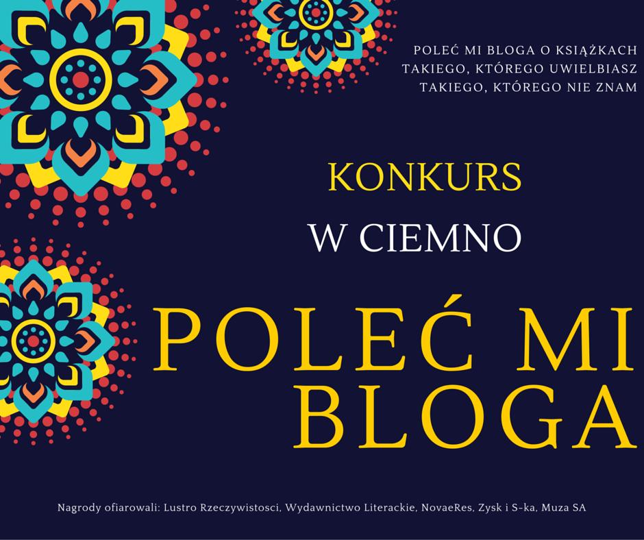 Wyniki konkursu Poleć mi bloga + lista polecanych blogów + garść ogłoszeń