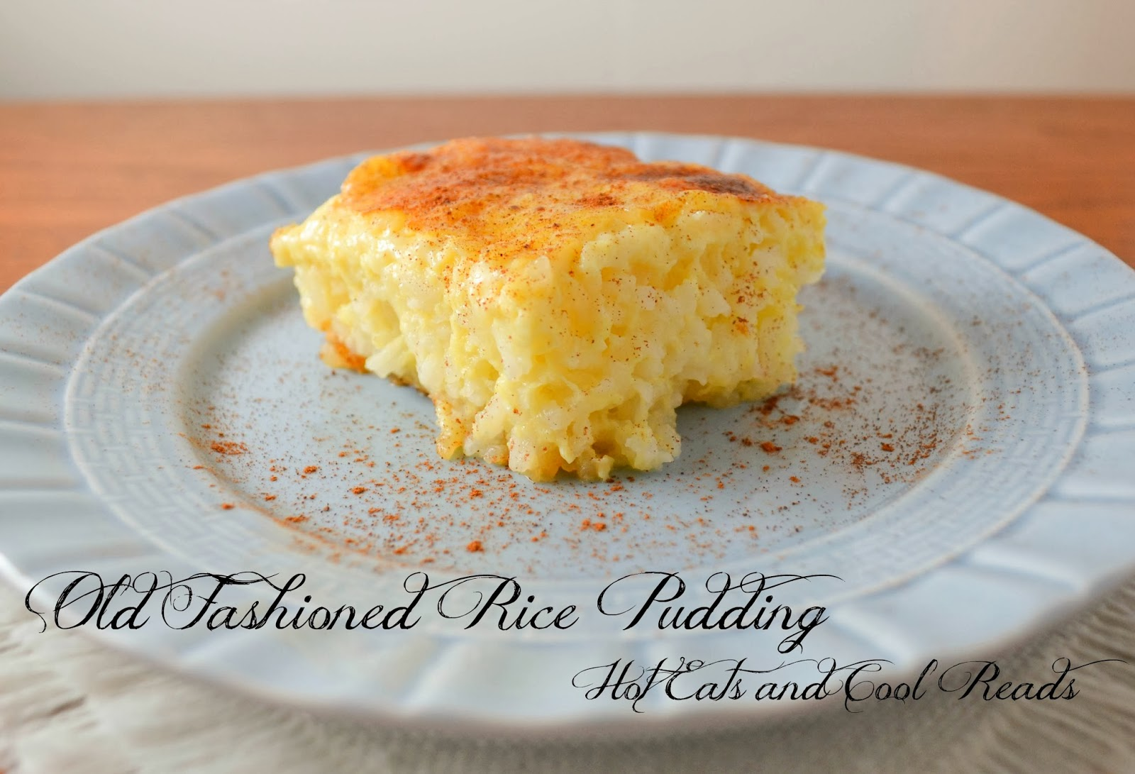 Hot Eats and Cool Reads: Old Fashioned Rice Pudding Recipe