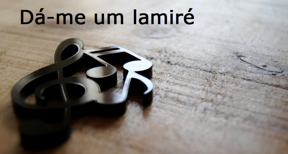 Dá-me um Lamiré