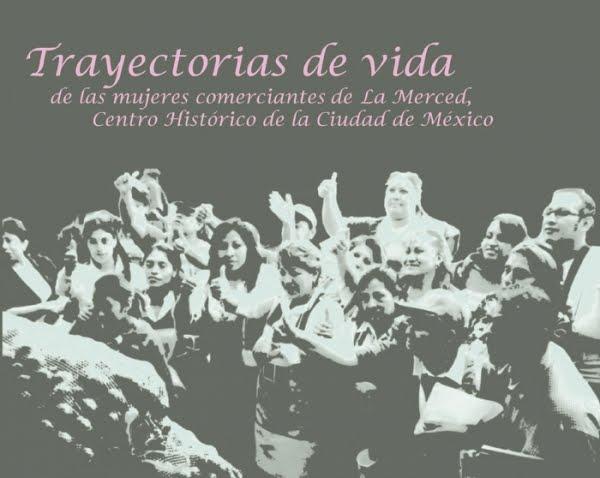 Trayectorias de vida de las mujeres comerciantes de La Merced, Centro Histórico de la CDMX
