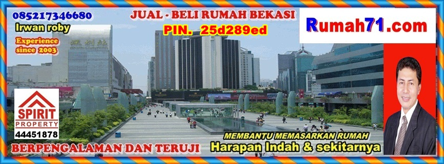 INFO RUMAH BEKASI ( Spirit Property )   HARAPAN INDAH