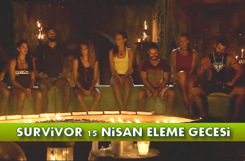 15 Nisan Survivor'dan Kim Elendi