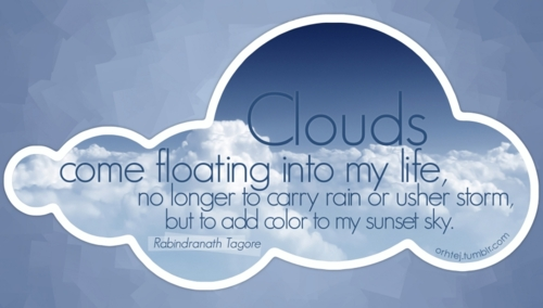 Quotes Clouds Come Floating Into My Life