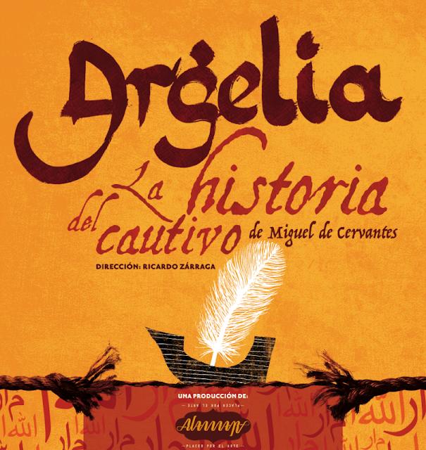 """Inicia temporada la obra """"Argelia. La historia del cautivo"""" en el Foro La Gruta del @Helenico"""