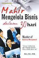 AJIBAYUSTORE  Judul Buku : Mahir Mengelola Bisnis dalam 30 hari Pengarang : Hery, SE, Msi Penerbit : Gava Media