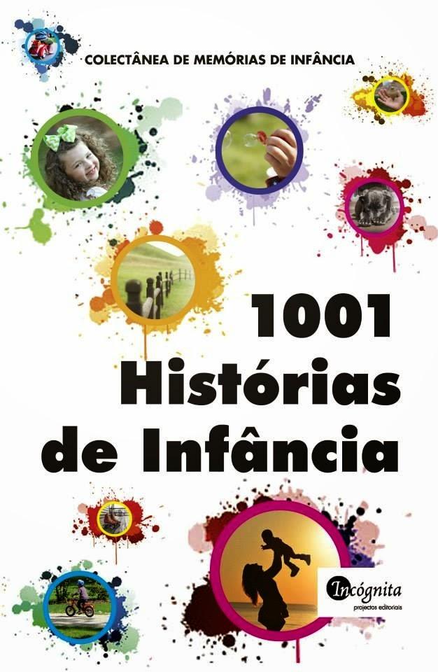 Conto «A Madrasta do João, «1001 Histórias de Infância», Edições Incógnita, Lisboa, Dezembro 2014.