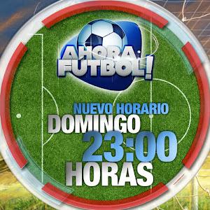 Ahora: Fútbol ! nuevo horario Domingo 23:00 horas.