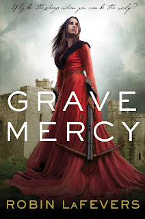 Grave Mercy by Robin L. LaFevers