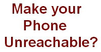 Trick to make my phone unreachable