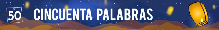 50 PALABRAS GANADOR DICIEMBRE 2016 - GANADOR ANUAL 2016