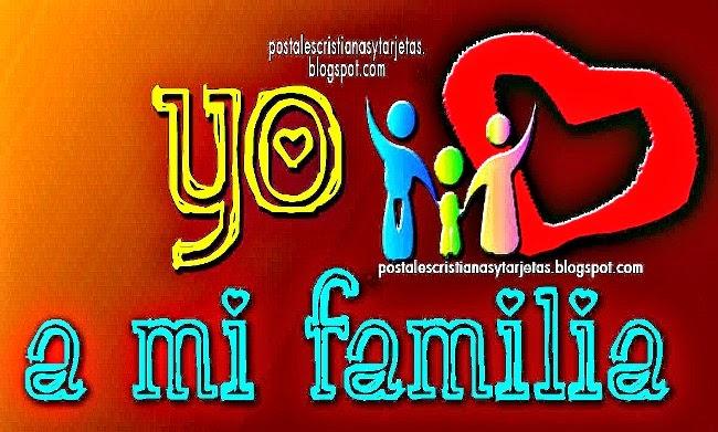 Amo a mi Familia. Imágenes, Postales de amor de familia para compartir por facebook. Quiero mucho a mi familia.