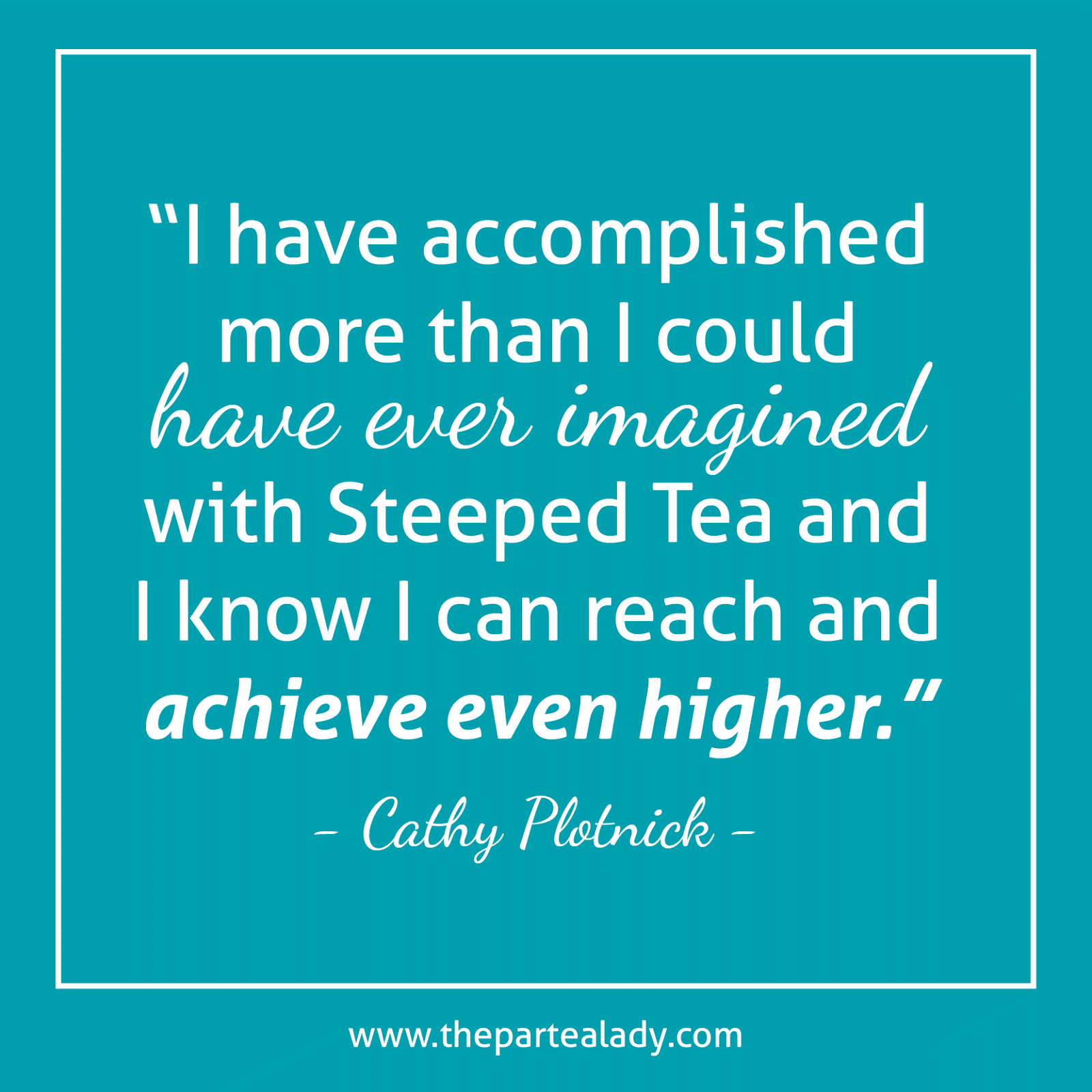 Achieve With Steeped Tea