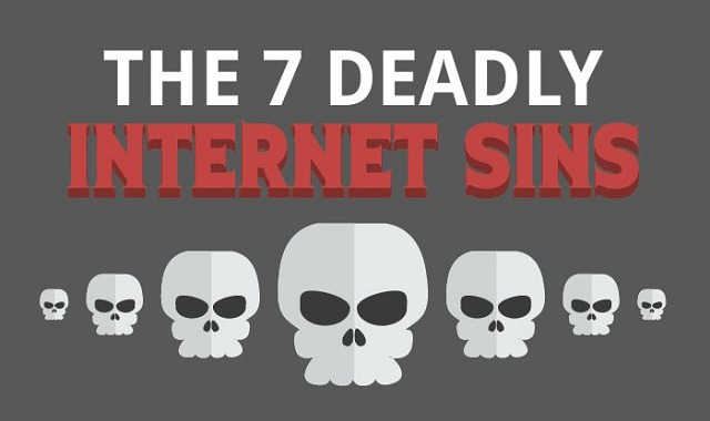 The 7 Deadly Internet Sins