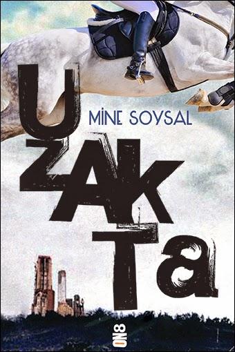 Uzakta / Mine Soysal (ON8 Kitap)