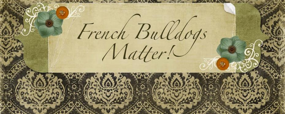 French Bulldogs Matter!