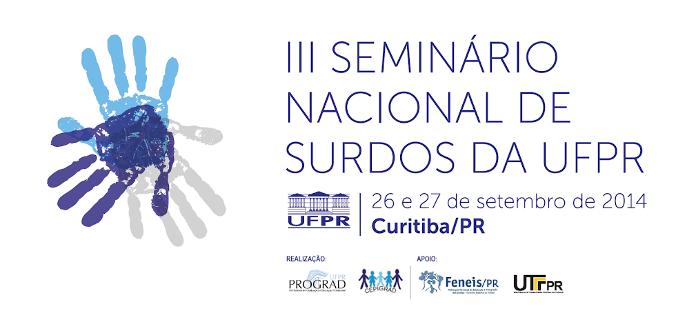 "III SEMINÁRIO NACIONAL DE SURDOS ""12 anos da Lei de Libras: avanços e desafios"""