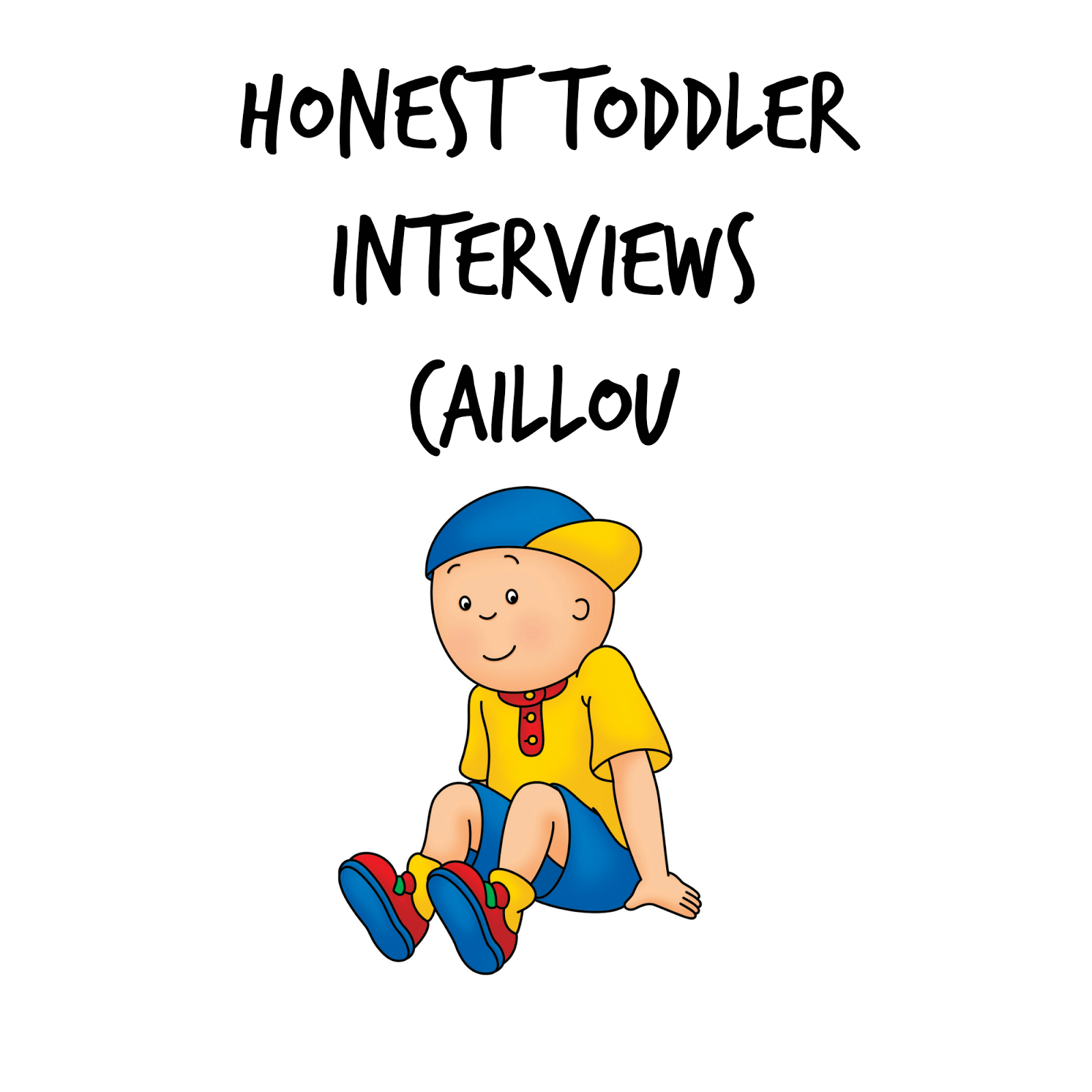 honest toddler: Interview With Caillou