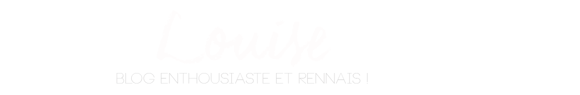 Louise - blog mode beauté lifestyle à rennes