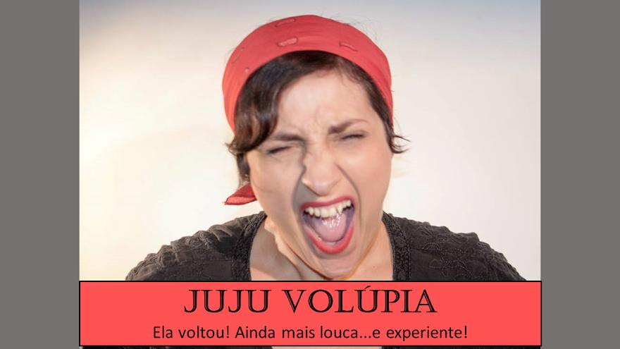 Jujú Volúpia - O Retorno!
