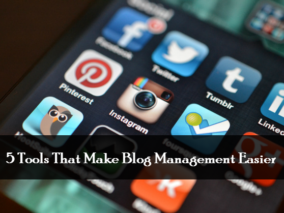 5 Tools That Make Blog Management Easier