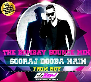 SOORAJ DOOBA HAI REMIX (ROY) DJ LLOYD THE BOMBAY BOUNCE