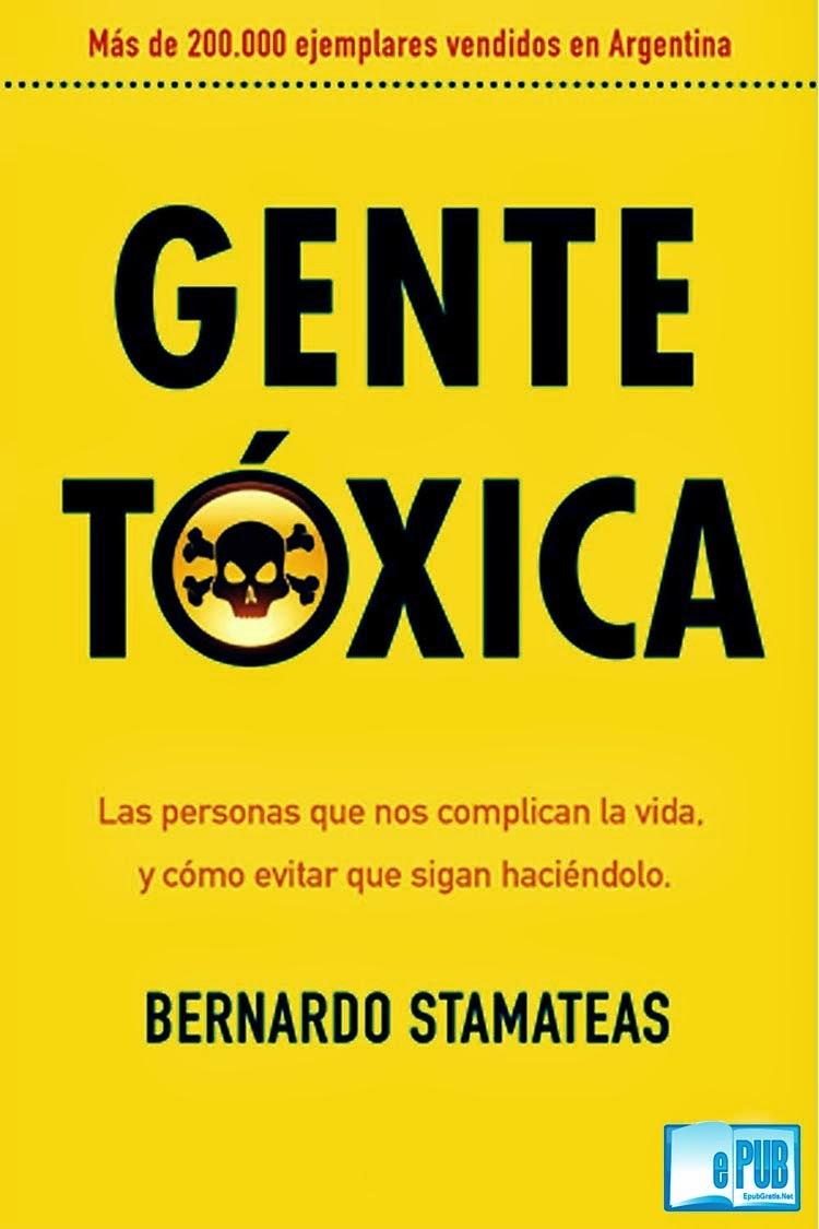 Gente+T%C3%B3xica Gente tóxica   Bernardo Stamateas