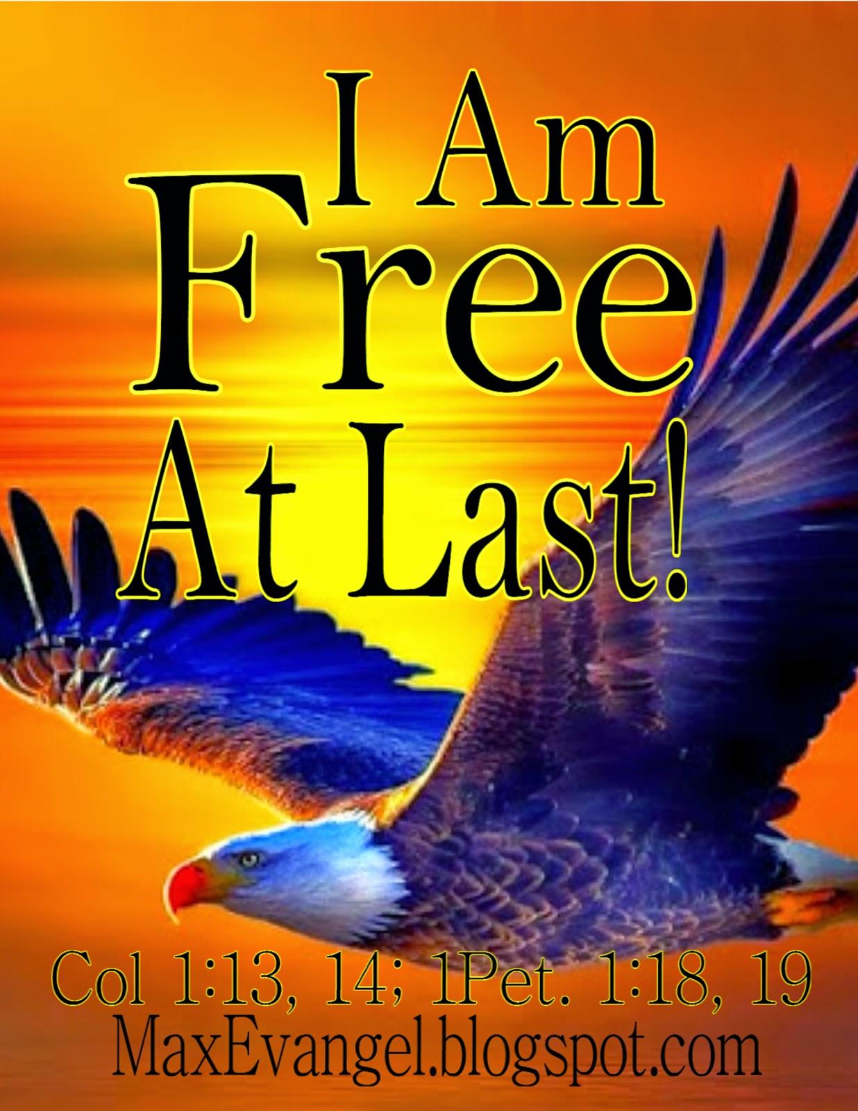 I Am Free Images MaxEvangel: I Am Free ...