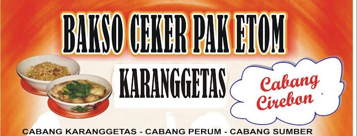 "Bakso Ceker ""Pak Etom"" -Jl Karanggetas, Tuparev  Cirebon & Galaxy - Bekasi"