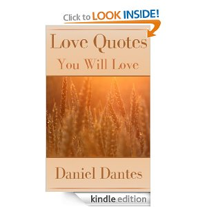 Love Quotes You Will Love: Inspirational Quotations of Love [Kindle Edition]