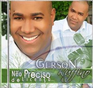 Gerson Rufino - N�o Preciso de Licen�a - Voz E Playback