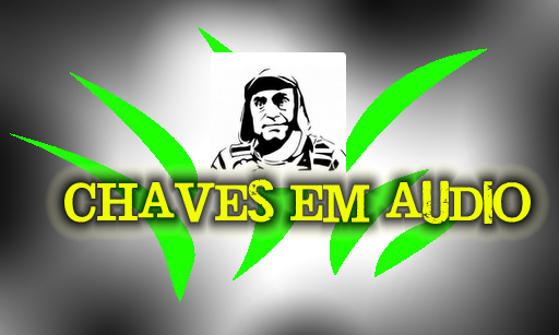 Chaves em Audio