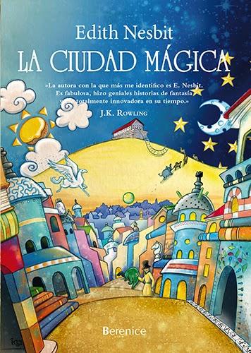 La ciudad mágica de Edith Nesbit, publicado por la editorial Berenice.