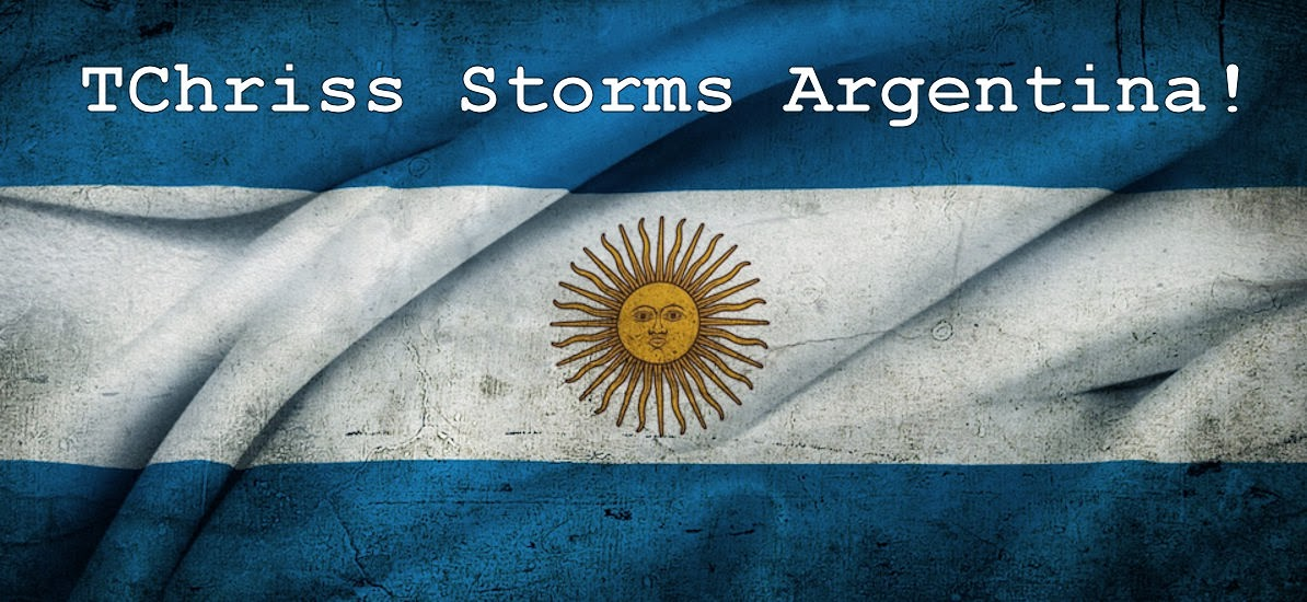 TChriss Storms Argentina!
