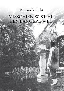 MISSCHIEN WIST HIJ EEN LANGERE WEG, september 2015