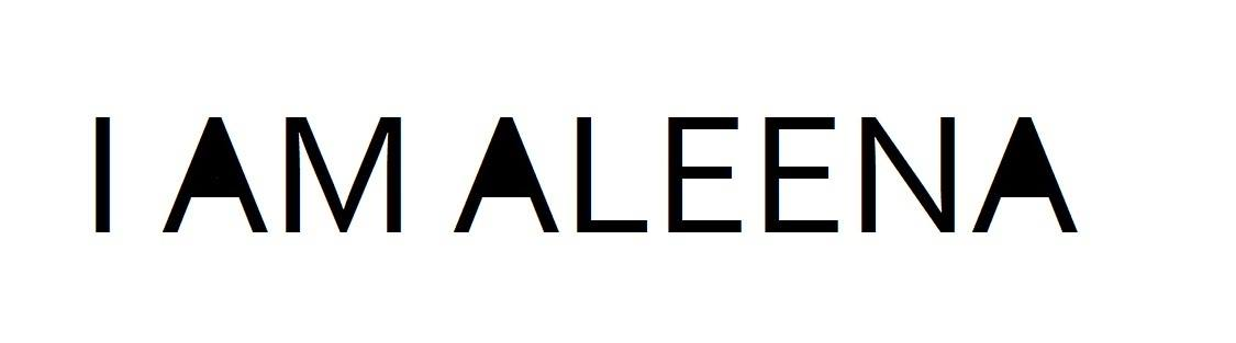 I AM ALEENA