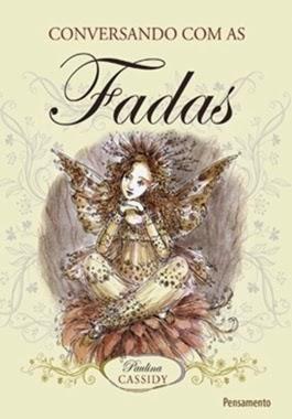 CONVERSANDO COM AS FADAS - Paulina Cassidy