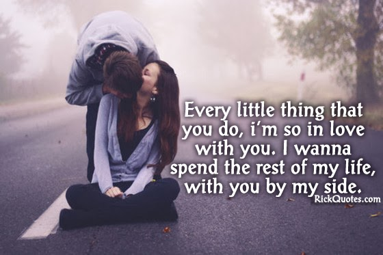love hug kiss quotes Wanna Spend The Rest Of My Life