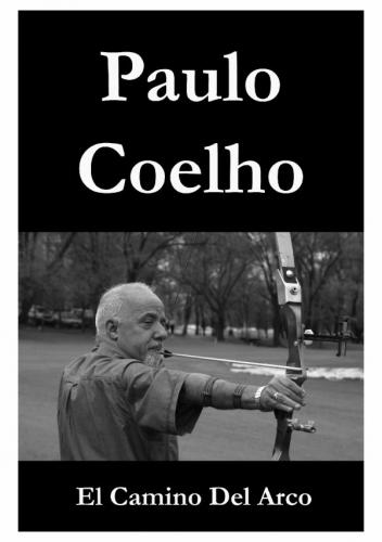 Cubierta del libro el camino del arco, de Paulo Coelho
