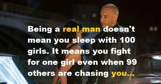 Being a real man doesnt mean you sleep with 100 girls. It